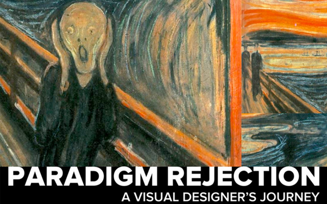 Paradigm Rejection: A Visual Designer's Journey